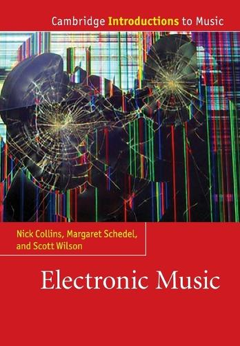 Electronic Music - Cambridge Introductions to Music (Paperback)