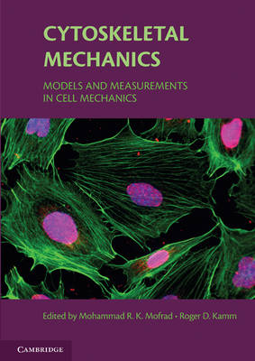 Cytoskeletal Mechanics: Models and Measurements in Cell Mechanics - Cambridge Texts in Biomedical Engineering (Paperback)