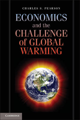 Economics and the Challenge of Global Warming (Paperback)