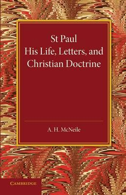 St Paul: His Life, Letters, and Christian Doctrine (Paperback)