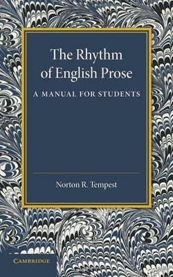 The Rhythm of English Prose: A Manual for Students (Paperback)