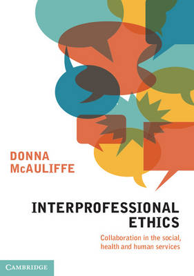Interprofessional Ethics: Collaboration in the Social, Health and Human Services (Paperback)