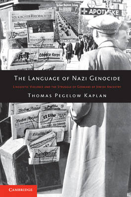 The Language of Nazi Genocide: Linguistic Violence and the Struggle of Germans of Jewish Ancestry (Paperback)