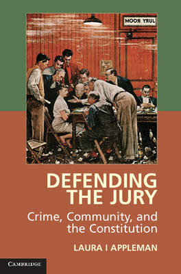 Defending the Jury: Crime, Community, and the Constitution (Paperback)