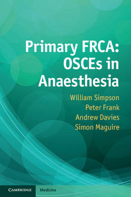 Primary FRCA: OSCEs in Anaesthesia (Paperback)
