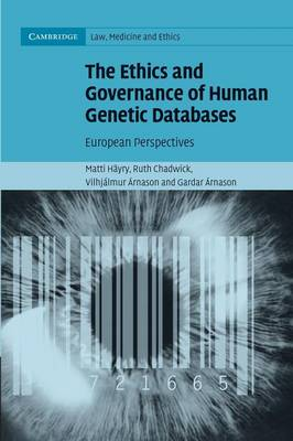 The Ethics and Governance of Human Genetic Databases: European Perspectives - Cambridge Law, Medicine and Ethics (Paperback)