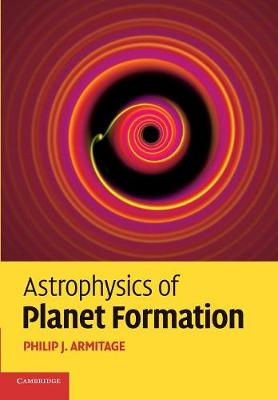 Astrophysics of Planet Formation (Paperback)