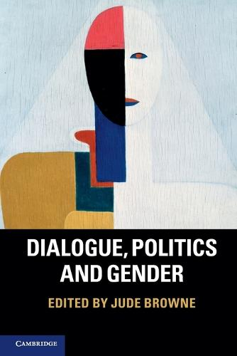 Dialogue, Politics and Gender (Paperback)