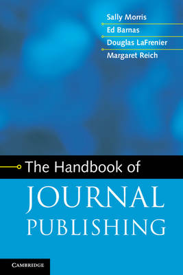 The Handbook of Journal Publishing (Paperback)
