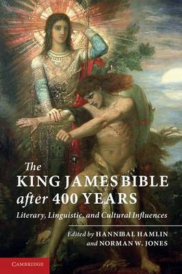 The King James Bible after Four Hundred Years: Literary, Linguistic, and Cultural Influences (Paperback)