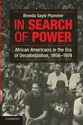 In Search of Power: African Americans in the Era of Decolonization, 1956-1974 (Paperback)