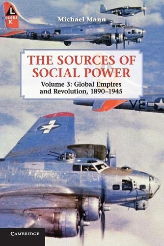 The Sources of Social Power: Volume 3, Global Empires and Revolution, 1890-1945 (Paperback)