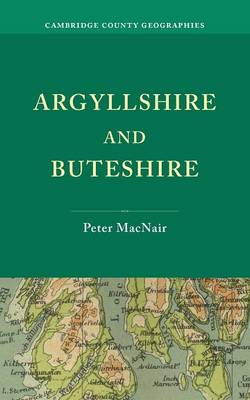 Argyllshire and Buteshire - Cambridge County Geographies (Paperback)