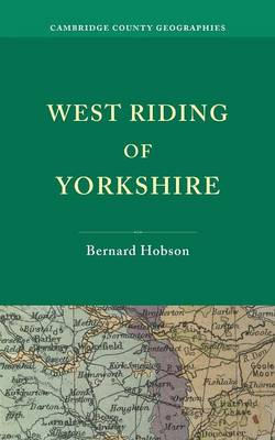 West Riding of Yorkshire - Cambridge County Geographies (Paperback)