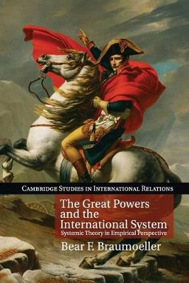 Cambridge Studies in International Relations: The Great Powers and the International System: Systemic Theory in Empirical Perspective (Paperback)