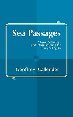 Sea Passages: A Naval Anthology and Introduction to the Study of English (Paperback)