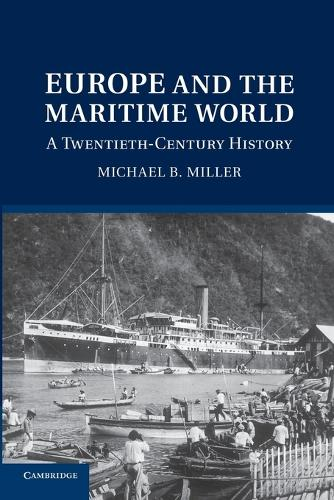 Europe and the Maritime World: A Twentieth Century History (Paperback)