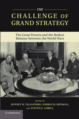 The Challenge of Grand Strategy: The Great Powers and the Broken Balance between the World Wars (Paperback)