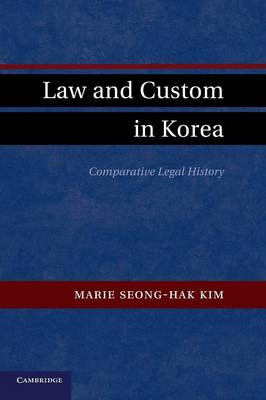 Law and Custom in Korea: Comparative Legal History (Paperback)