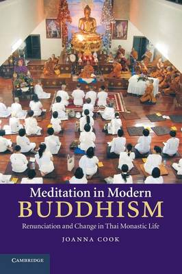 Meditation in Modern Buddhism: Renunciation and Change in Thai Monastic Life (Paperback)