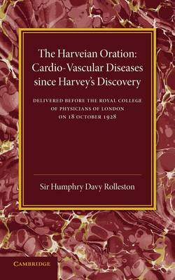 Cardio-Vascular Diseases since Harvey's Discovery: The Harveian Oration, 1928 (Paperback)
