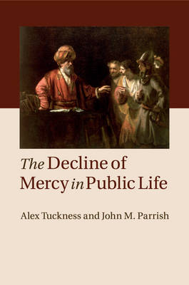 The Decline of Mercy in Public Life (Paperback)