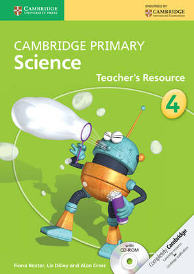 Cambridge Primary Science: Cambridge Primary Science Stage 4 Teacher's Resource Book with CD-ROM