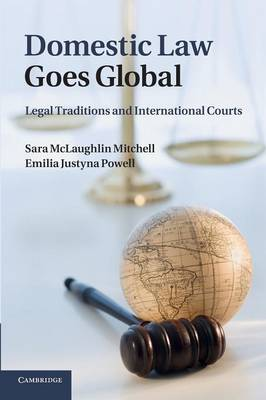 Domestic Law Goes Global: Legal Traditions and International Courts (Paperback)