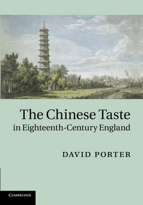 The Chinese Taste in Eighteenth-Century England (Paperback)