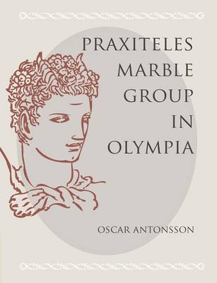 The Praxiteles Marble Group in Olympia (Paperback)