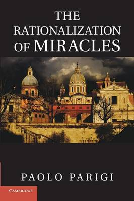 The Rationalization of Miracles (Paperback)
