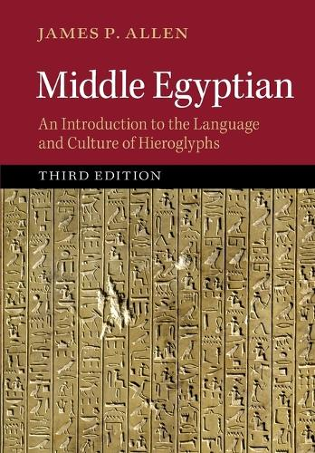 Middle Egyptian: An Introduction to the Language and Culture of Hieroglyphs (Paperback)