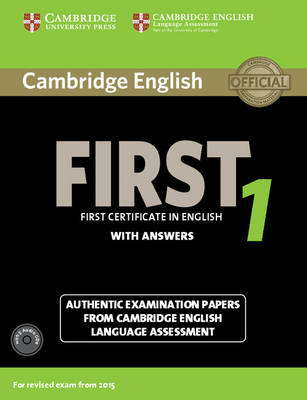 FCE Practice Tests: Cambridge English First 1 for Revised Exam from 2015 Student's Book Pack (Student's Book with Answers and Audio CDs (2)): Authentic Examination Papers from Cambridge English Language Assessment