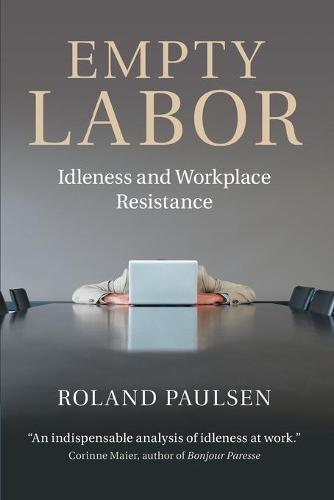 Empty Labor: Idleness and Workplace Resistance (Paperback)