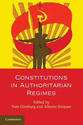 Constitutions in Authoritarian Regimes - Comparative Constitutional Law and Policy (Paperback)