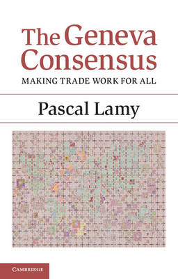 The Geneva Consensus: Making Trade Work for All (Paperback)