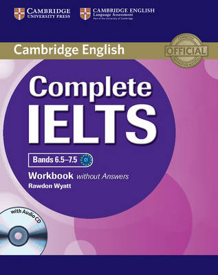 Complete IELTS Bands 6.5-7.5 Workbook without Answers with Audio CD - Complete