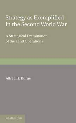 Strategy as Exemplified in the Second World War: A Strategical Examination of the Land Operations: The Lees Knowles Lectures for 1946 (Paperback)