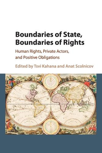 Boundaries of State, Boundaries of Rights: Human Rights, Private Actors, and Positive Obligations (Paperback)