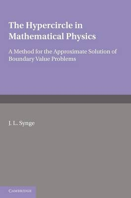 The Hypercircle in Mathematical Physics: A Method for the Approximate Solution of Boundary Value Problems (Paperback)