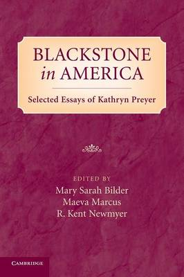 Blackstone in America: Selected Essays of Kathryn Preyer (Paperback)