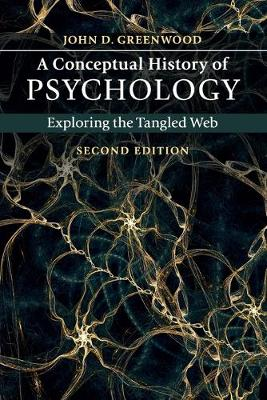 A Conceptual History of Psychology: Exploring the Tangled Web (Paperback)