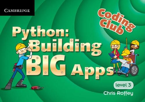 Coding Club Python: Building Big Apps Level 3 (Paperback)