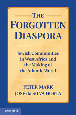 The Forgotten Diaspora: Jewish Communities in West Africa and the Making of the Atlantic World (Paperback)