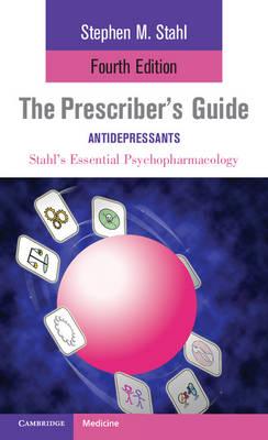 The Prescriber's Guide: Antidepressants: Stahl's Essential Psychopharmacology (Paperback)