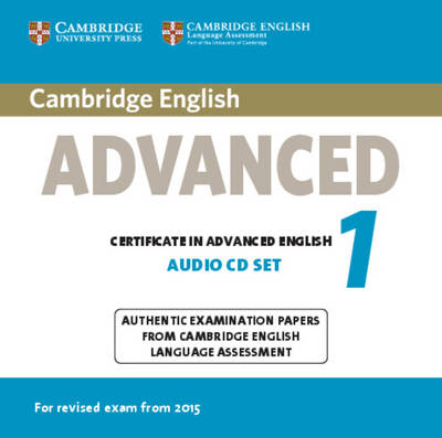 CAE Practice Tests: Cambridge English Advanced 1 for Revised Exam from 2015 Audio CDs (2): Authentic Examination Papers from Cambridge English Language Assessment (CD-Audio)