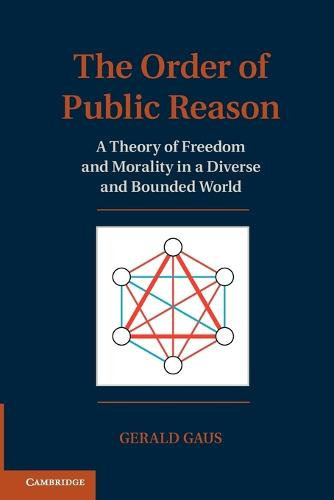 The Order of Public Reason: A Theory of Freedom and Morality in a Diverse and Bounded World (Paperback)