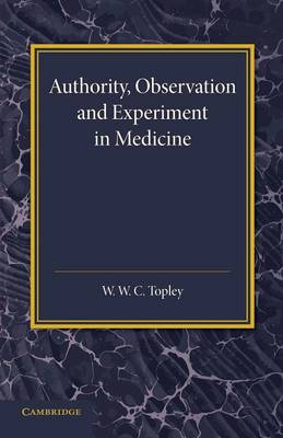 Authority, Observation and Experiment in Medicine: The Linacre Lecture 1940 (Paperback)