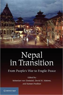 Nepal in Transition: From People's War to Fragile Peace (Paperback)