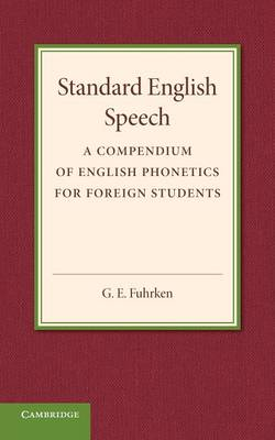 Standard English Speech: A Compendium of English Phonetics for Foreign Students (Paperback)